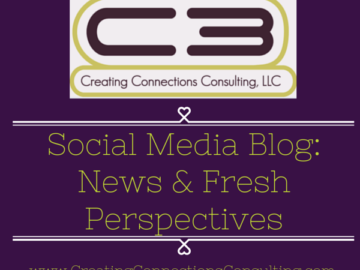 C3 Creating Connections Consulting Social Media Blog written by Michelle Beckham-Corbin